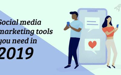 Social Media Marketing Tools You Need in 2019