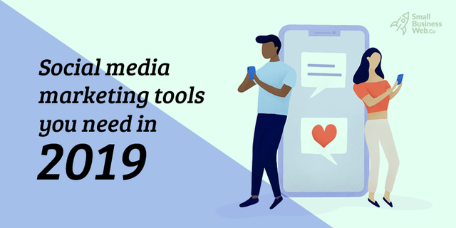Social Media Marketing Tools You Need in 2019