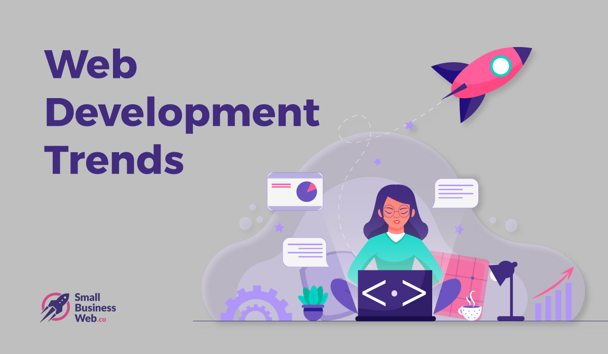 Web Development Trends - SmallBusinessWeb