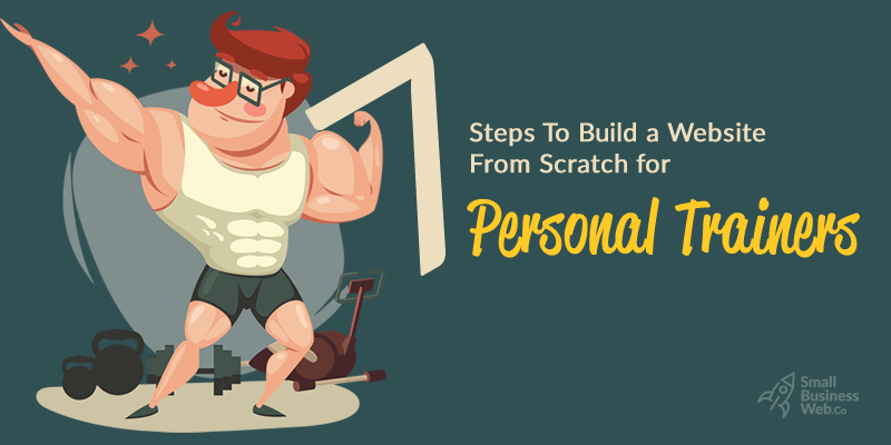 7 Steps To Build a Website From Scratch for Personal Trainers