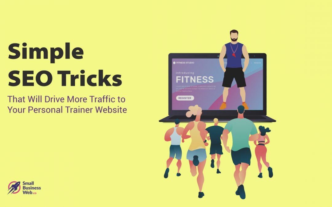 Simple SEO Tricks that Will Drive More Traffic to Your Personal Trainer Website