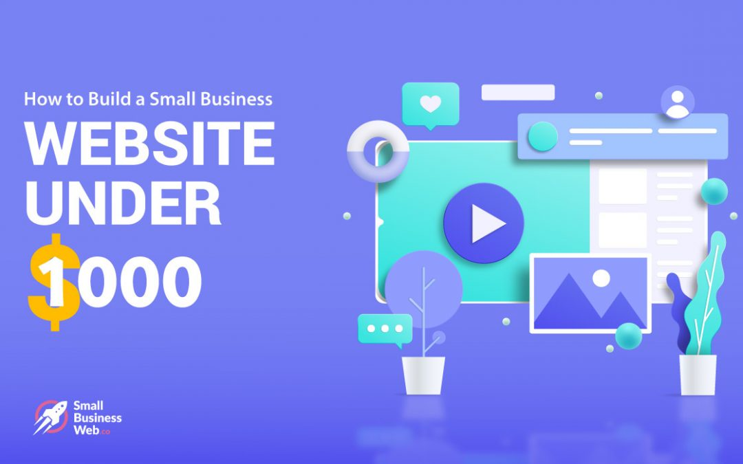 How to Build a Small Business Website Under $1000?