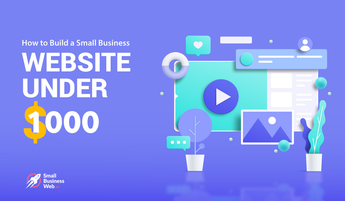 How to Build Small Business Website under 1000 dollar