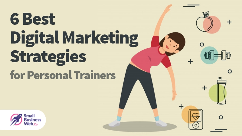 Best Digital Marketing Strategies for Personal Trainers