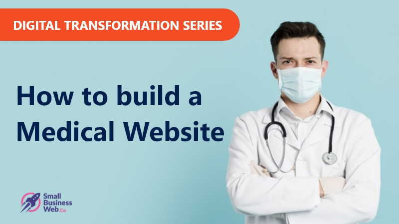 Steps for building a Doctor Website – Digital Transformation Series