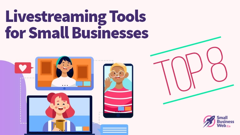 Top 8 Livestreaming Tools for Small Businesses