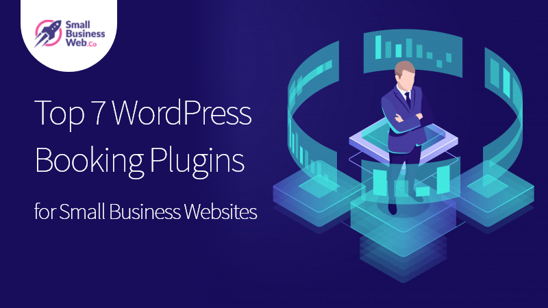 Top 7 WordPress Booking Plugins for Small Business Websites