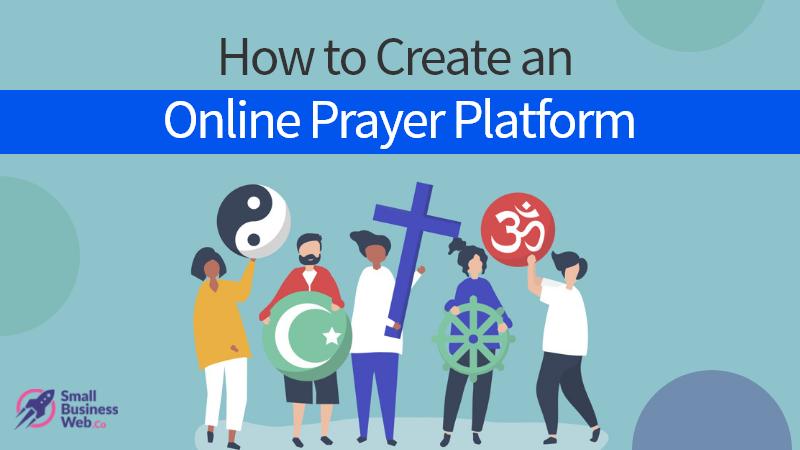 How to Create an Online Prayer Platform?